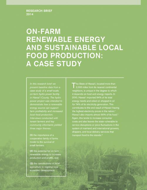 On-Farm Renewable Energy and Sustainable Local Food Production: A Case Study (2014)
