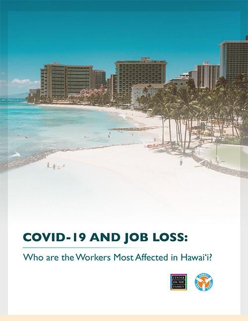 COVID-19 and Job Loss: Who are the Workers Most Affected in Hawai'i Brief Cover